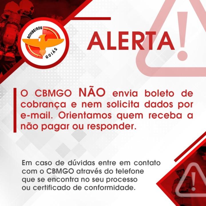 Alerta! O CBMGO não envia boletos de cobrança e nem solicita dados por email! Orientamos quem receba a não pagar ou responder!